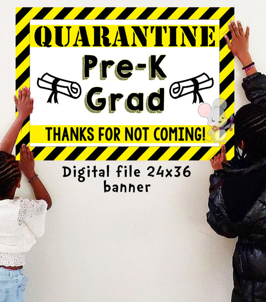 Quarantine PRE-K GRADUATION Banner - DIGITAL FILE - INSTANT DOWNLOAD - Itty Bits Designs