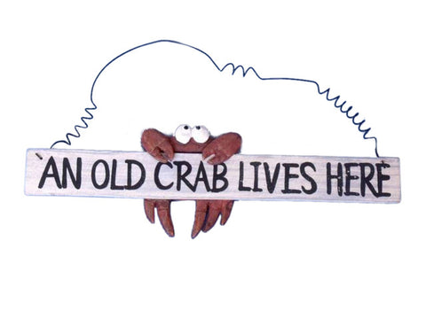 An Old Crab Lives Here Wooden Beach Sign - 12""