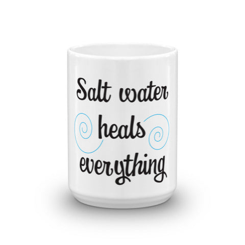 Salt Water Heals Everything Coffee Mug