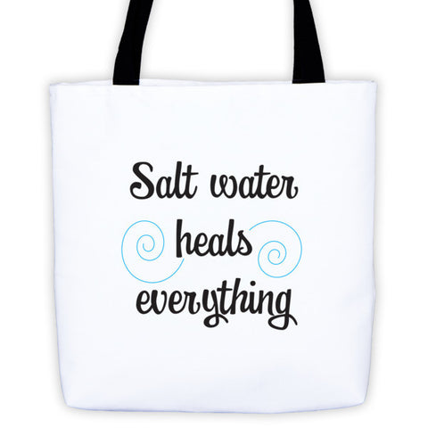 Salt Water Heals Everything Beach Tote bag