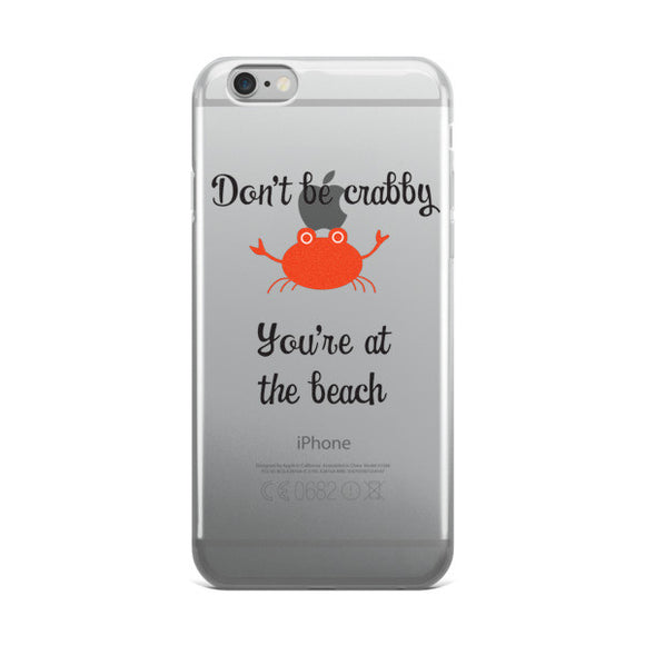 Don't be Crabby - Beach Themed iPhone Case