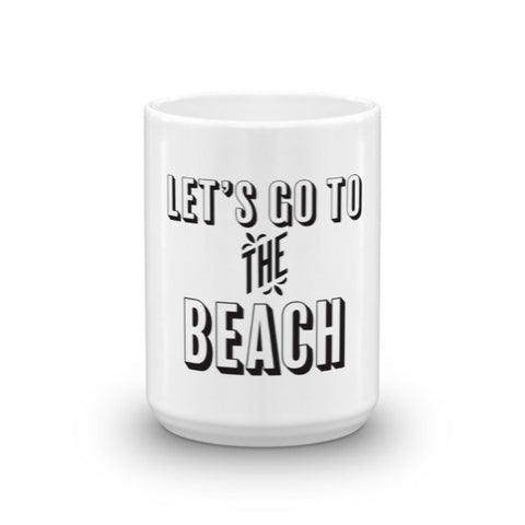 Let's go to the Beach Coffe Mug