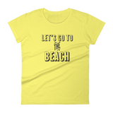 """Let's go to the Beach"" Women's Short Sleeve T-Shirt"