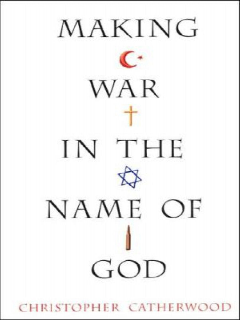 Making War in the Name of God (1st EDITION, 1ST PRINTING) by Christopher Catherwood 2007, Hardcover.