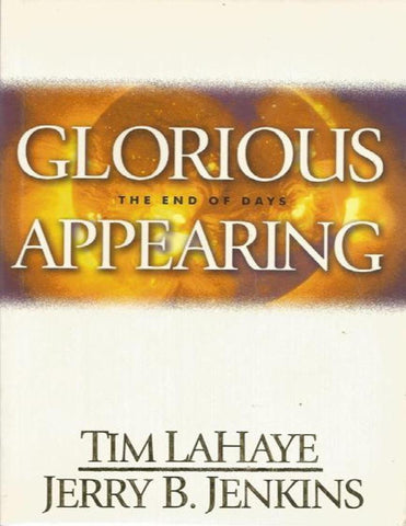 Glorious Appearing : The End of Days 12 by Jerry B. Jenkins and Tim LaHaye...