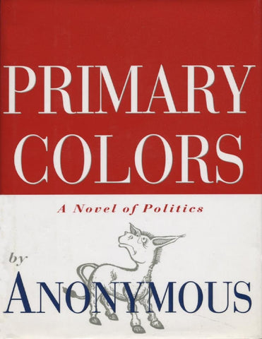 Primary Colors : A Novel of Politics 1st Printing (1996, Hardcover)