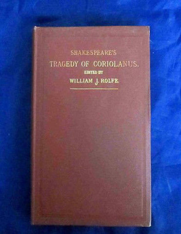 Shakespeare's Tragedy Of Coriolanus 1897 Wm Shakespeare, William J. Rolfe Editor