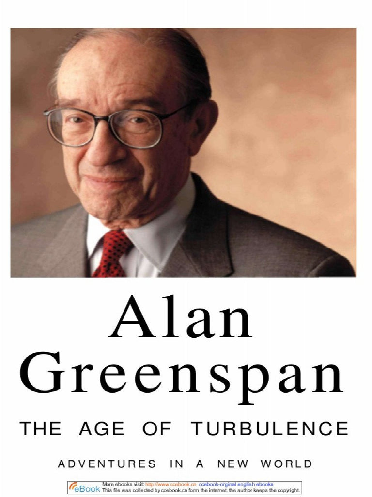 The Age of Turbulence : Adventures in a New World by Alan Greenspan (2007,...
