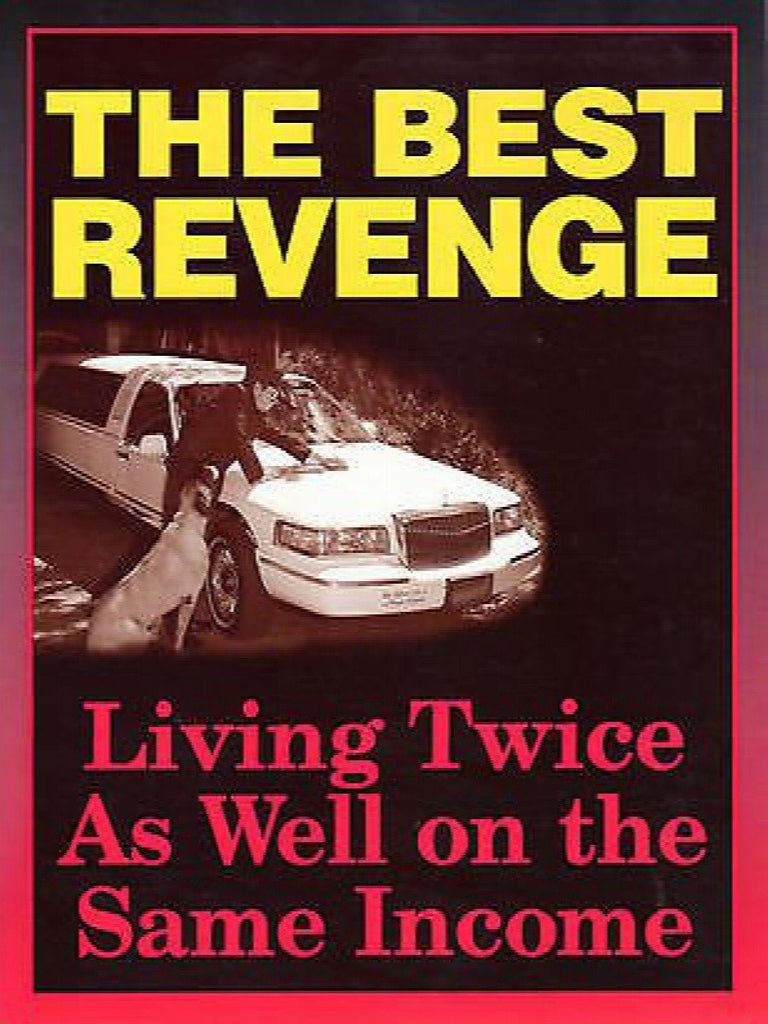 The Best Revenge: Living Twice As Well on the Same Income: Bottom Line Books NEW