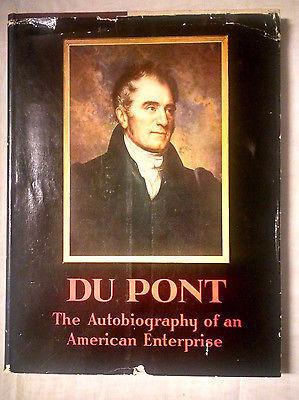 *DU PONT Autobiography Of An American Enterprise 1st ed 1952 HCDJ