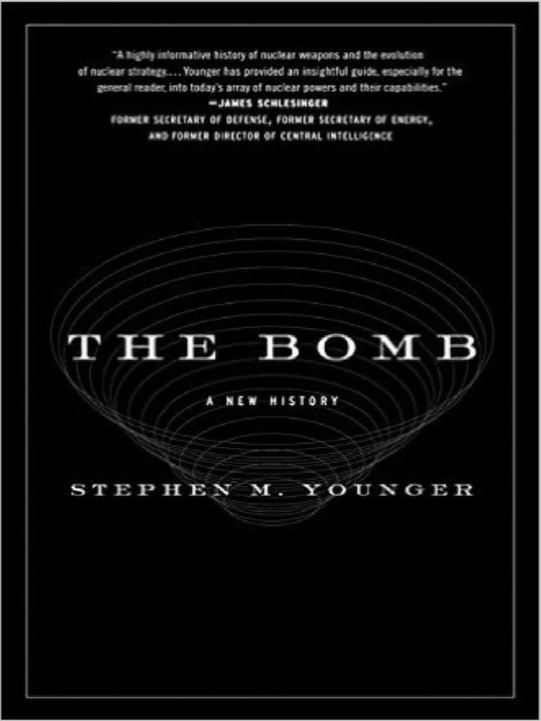The Bomb : A New History by Stephen M. Younger (2010, Paperback)