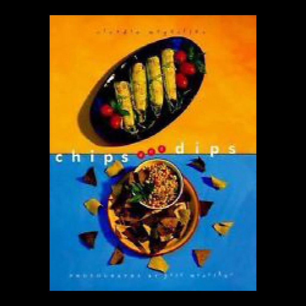 Chips and Dips : 60 Terrific Recipes by Claudia McQuillan (1997, Hardcover)