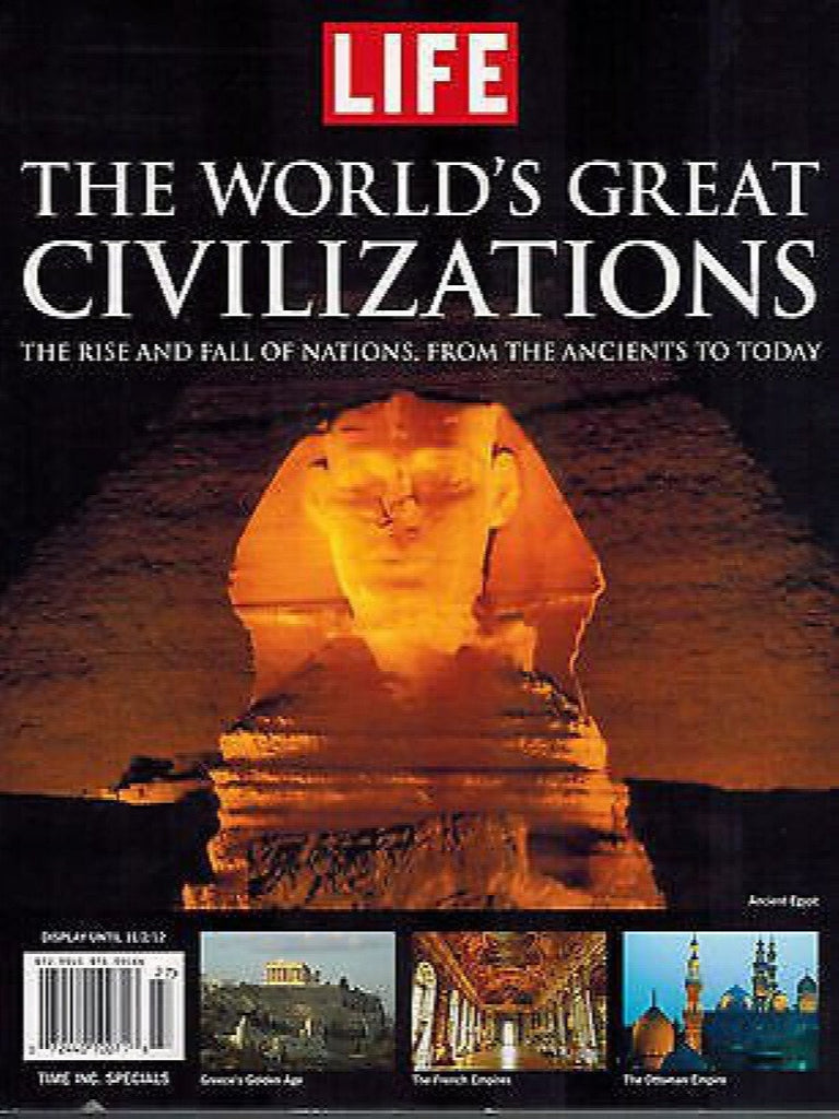 THE WORLD'S GREATEST CIVILIZATIONS,  THE RISE & FALL OF NATIONS, ANCIENT UNTIL TODAY.