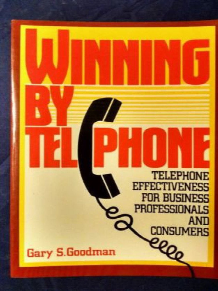 Winning by Telephone : Telephone Effectiveness for the Business Man and...