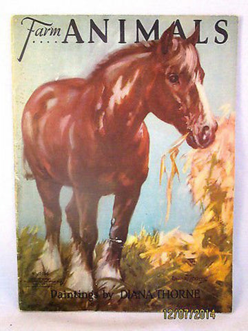 Farm Animals - Paintings By Diana Thorne - Saalfield Publishing Co, Akron Ohio - 1935.