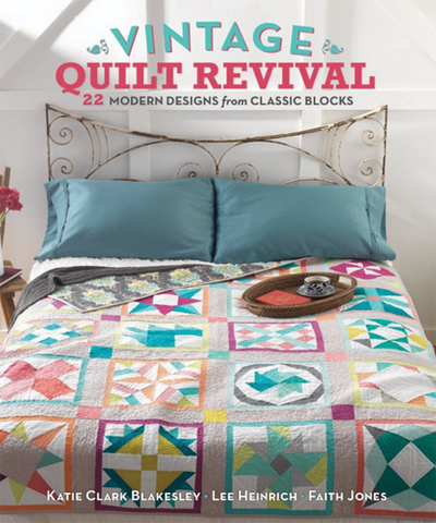 Vintage Quilt Revival: 22 Modern Designs From Classic Blocks (Signed by the Author!) - Freshly Pieced Quilt Patterns - 1
