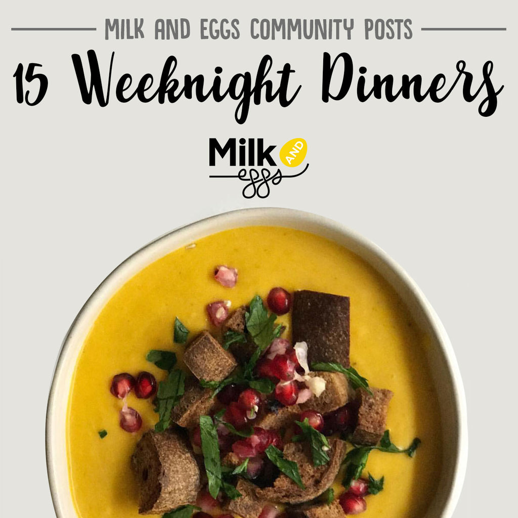 Milk and Eggs Community Posts: 15 Weeknight Dinners