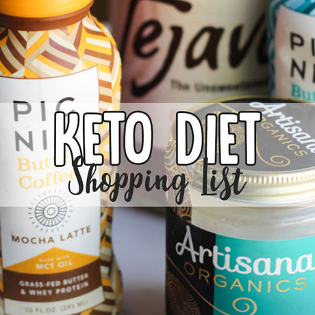 Keto Shopping List (Including Buttered Organic Coffee)
