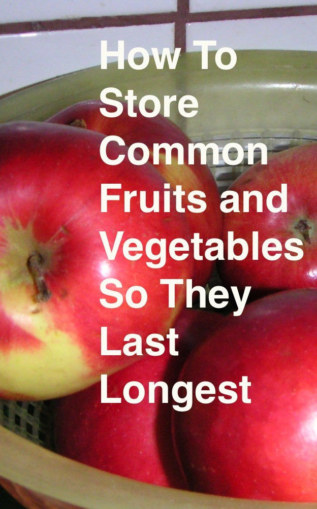How to store fruits and vegetables so they last longest