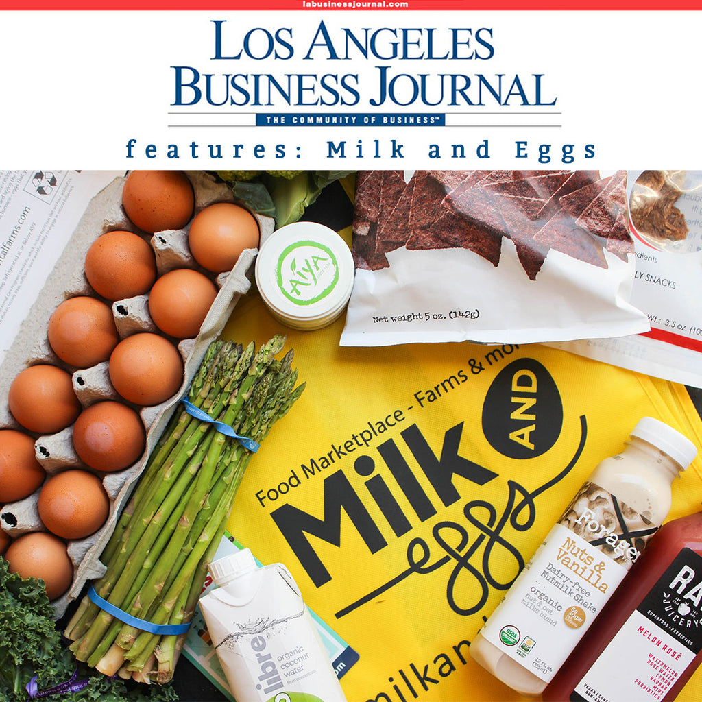 Featured in LA Business Journal! - Milk and Eggs