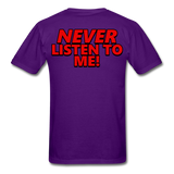 YOU'RE SCORING! / NEVER LISTEN TO ME! T-Shirt - purple