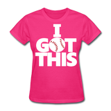 I GOT THIS Women's T-Shirt