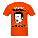 "Sore Thumbs ""Don't Be Nervous, It's Only Luke Wilson"" T-Shirt"