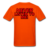 YOU'RE SCORING! / NEVER LISTEN TO ME! T-Shirt - orange