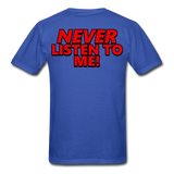 YOU'RE SCORING! / NEVER LISTEN TO ME! T-Shirt - royal blue