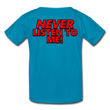 YOU'RE SCORING! / NEVER LISTEN TO ME! Kids' T-Shirt - turquoise