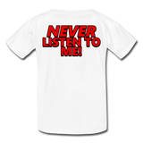 YOU'RE SCORING! / NEVER LISTEN TO ME! Kids' T-Shirt - white
