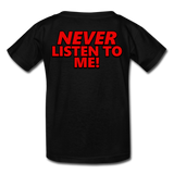 YOU'RE SCORING! / NEVER LISTEN TO ME! Kids' T-Shirt - black
