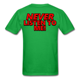 YOU'RE SCORING! / NEVER LISTEN TO ME! T-Shirt - bright green