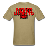 YOU'RE SCORING! / NEVER LISTEN TO ME! T-Shirt - khaki