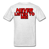 YOU'RE SCORING! / NEVER LISTEN TO ME! T-Shirt - light heather grey