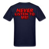 YOU'RE SCORING! / NEVER LISTEN TO ME! T-Shirt - navy