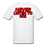 YOU'RE SCORING! / NEVER LISTEN TO ME! T-Shirt - white