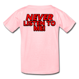 YOU'RE SCORING! / NEVER LISTEN TO ME! Kids' T-Shirt - pink