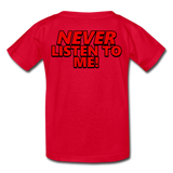 YOU'RE SCORING! / NEVER LISTEN TO ME! Kids' T-Shirt - red