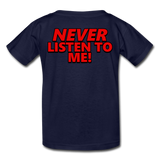 YOU'RE SCORING! / NEVER LISTEN TO ME! Kids' T-Shirt - navy