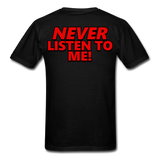 YOU'RE SCORING! / NEVER LISTEN TO ME! T-Shirt - black