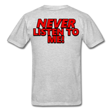 YOU'RE SCORING! / NEVER LISTEN TO ME! T-Shirt - heather gray