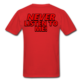 YOU'RE SCORING! / NEVER LISTEN TO ME! T-Shirt - red
