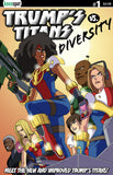 TRUMP'S TITANS VS. DIVERSITY #1 Comic Book