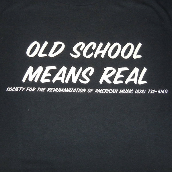 Old School Means Real Mens Black Tshirt