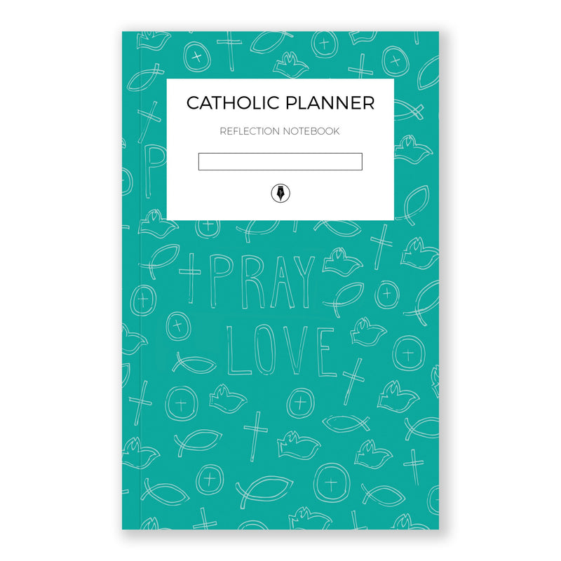 Reflection Notebook | Pray, Love - Catholic Planner