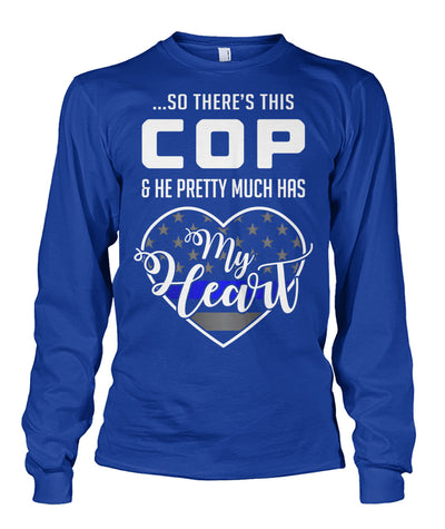 So There's This Cop And He Pretty Much Has My Heart Shirts and Hoodies