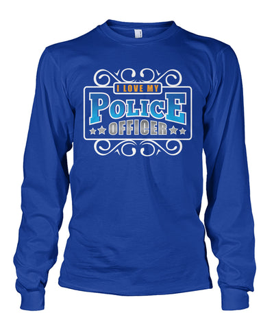 I Love my Police Officer Shirts and Hoodies