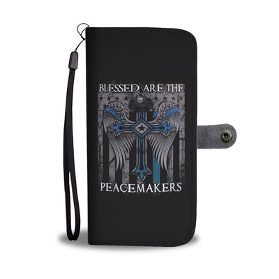 Blessed Are The Peacemakers Phone Case Wallet