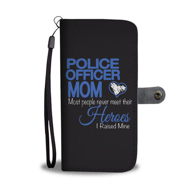 Police Officer Mom, I Raised My Hero Phone Case Wallet